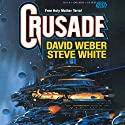 Crusade: Starfire, Book 1 Audiobook by David Weber, Steve White Narrated by Marc Vietor