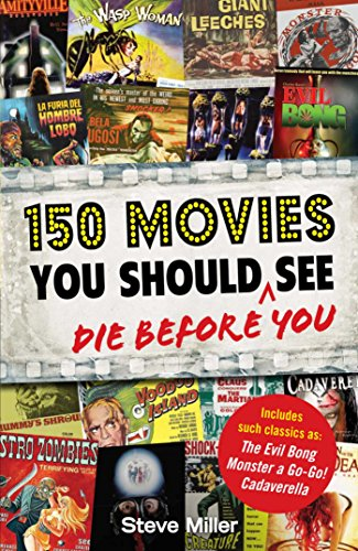 150 Movies You Should Die Before You - Die 150