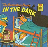 The Berenstain Bears in the Dark, Stan Berenstain and Jan Berenstain, 0812401018