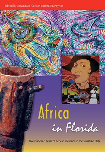 Download Africa in Florida: Five Hundred Years of African Presence in the Sunshine State (Florida Quincentennial Book) pdf