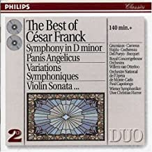The Best Of César Franck: Symphony in D Minor, Panis Angelicus, Variations Symphoniques, Violin Sonata