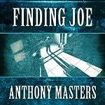 Finding Joe | Anthony Masters