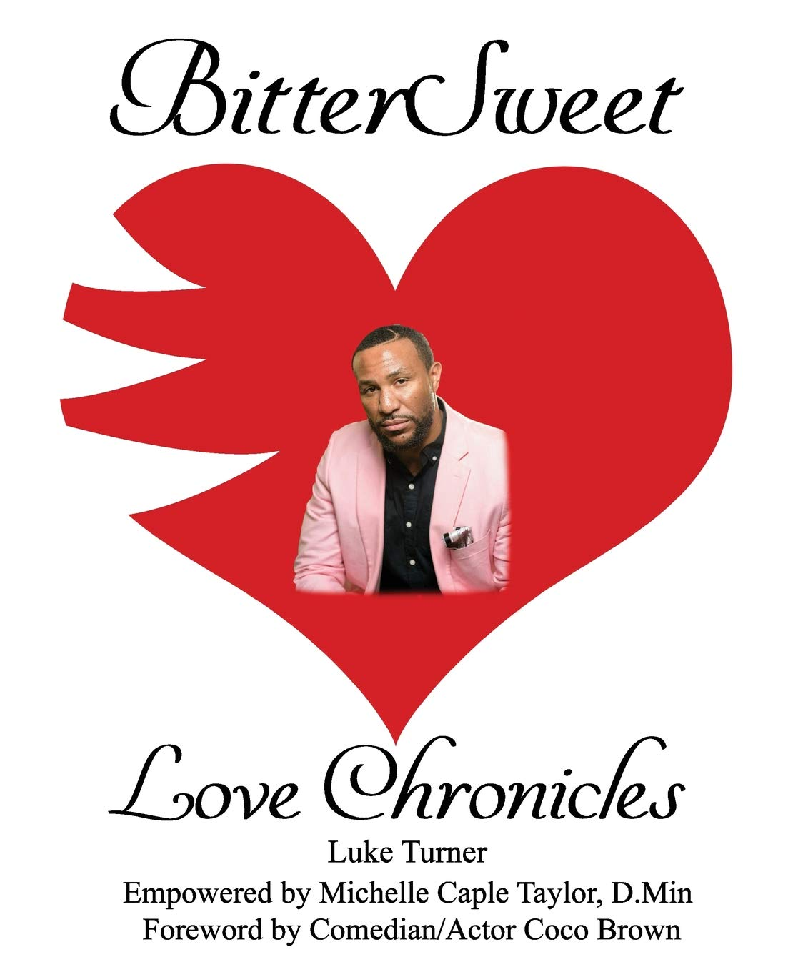 Download BitterSweet Love Chronicles: The Good, Bad, and Uhm...of Love (Volume 27) ebook