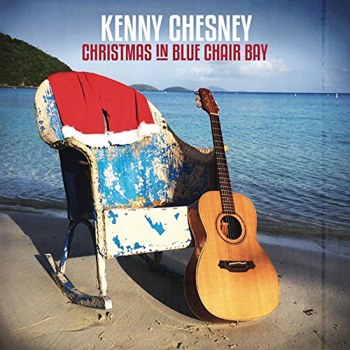 christmas in blue chair bay - Kenny Chesney Christmas