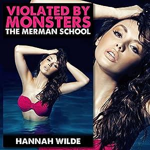 Violated by Monsters: The Merman School Audiobook