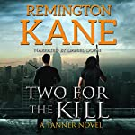 Two for the Kill: A Tanner Novel, Book 8 | Remington Kane