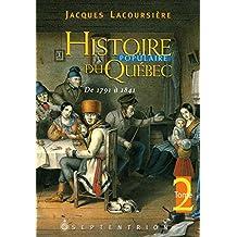 Histoire populaire du Québec, tome 2: De 1791 à 1841 (French Edition)