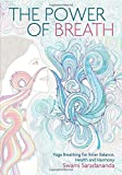 The Power of Breath: Yoga Breathing for Inner Balance, Health and Harmony