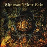 Prelude to the End Time by Thousand Year Rain (2013-05-04)