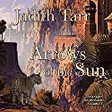 Arrows of the Sun Audiobook by Judith Tarr Narrated by Jonathan Davis