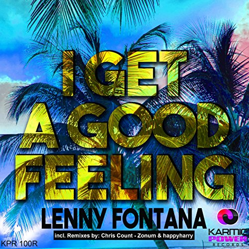 I Get a Good Feeling (The Remixes)
