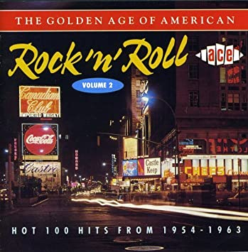 The Golden Age of American Rock 'n' Roll Vol 2: Hot 100 Hits from 1954-1963