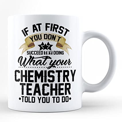 Amazoncom Listen To Your Chemistry Teacher Funny Quote