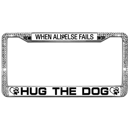 Amazon.com: GND When All Else Fails Hug Dogs Licence Plate Frames ...
