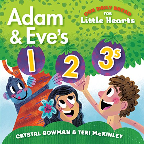 Bread Adams (Adam and Eve's 1-2-3s (Our Daily Bread for Little Hearts))