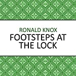 Footsteps at the Lock | Ronald Knox