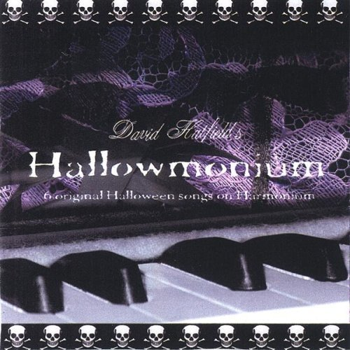 Hallowmonium-Original Halloween Songs on Ha 6 by David Hatfield (2004-10-15) -