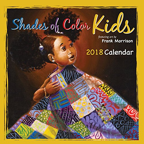 Shades of Color Kids 2018 African American Calendar