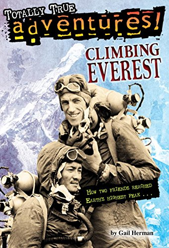 Climbing Everest (Totally True Adventures): How Two Friends Reached Earth's Highest Peak (A Stepping Stone Book(TM))