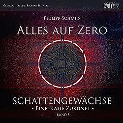 Alles auf Zero (Schattengewächse - Eine nahe Zukunft 3)