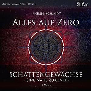 Alles auf Zero (Schattengewächse - Eine nahe Zukunft 3) Hörbuch
