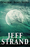 Cemetery Dance Select: Jeff Strand