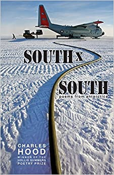 South x South: Poems from Antarctica (Hollis Summers Poetry Prize) by Charles Hood (2013-02-25)