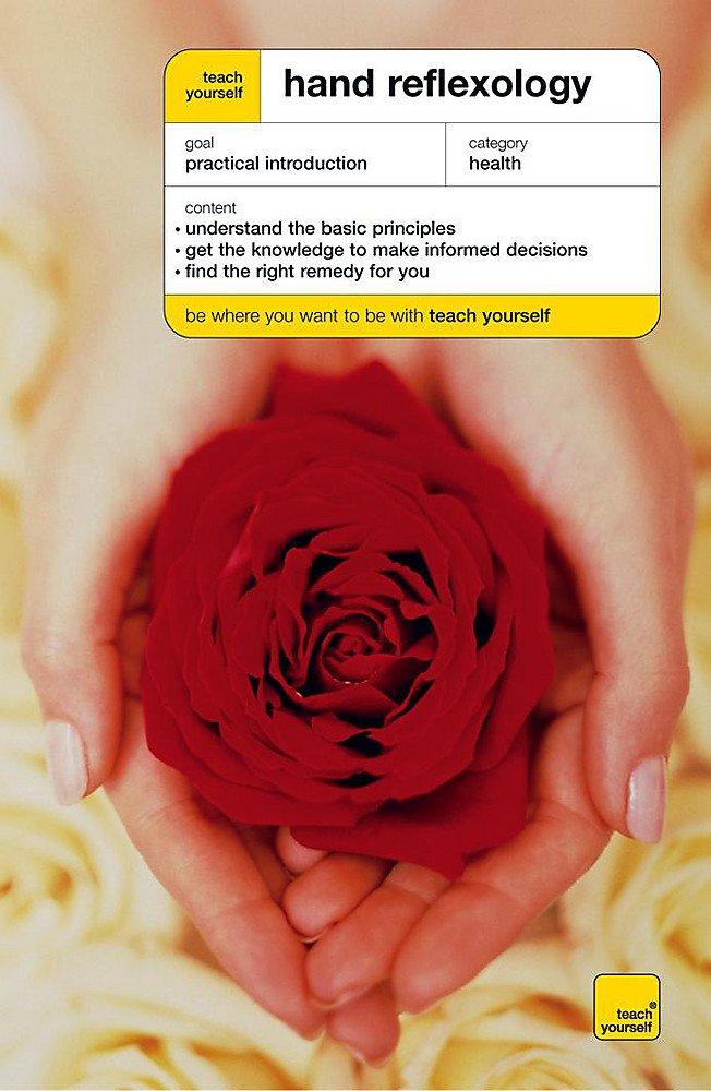 Teach Yourself Hand Reflexology New Edition (Teach Yourself Books) pdf
