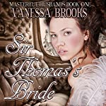 Sir Thomas's Bride: Masterful Husbands, Book 1 | Vanessa Brooks