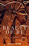 img - for Beauty of Re: A Tale of Ancient Egypt book / textbook / text book