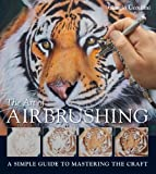 The Art of Airbrushing, Giorgio Uccellini, 1861088302