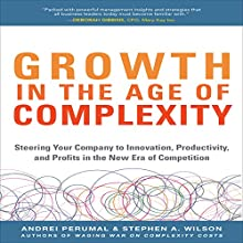 Growth in the Age of Complexity Audiobook by Stephen A. Wilson, Andrei Perumal Narrated by Walter Dixon