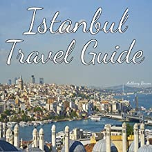 Istanbul Travel Guide Audiobook by Anthony Bowen Narrated by Stephen Floyd