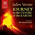 A Journey to the Centre of the Earth Audiobook by Jules Verne Narrated by Bill Homewood