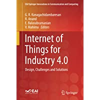 Internet of Things for Industry 4.0: Design, Challenges and Solutions