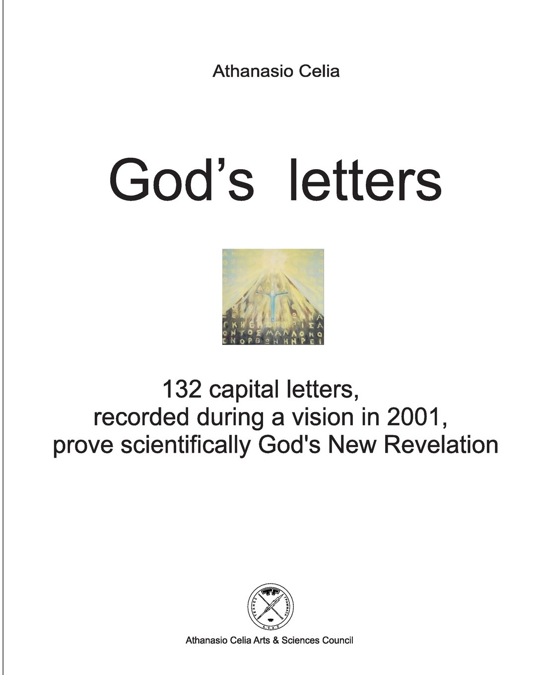God's letters: 132 capital letters, recorded during a vision in 2001, prove scientifically God's New Revelation pdf