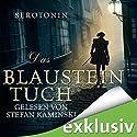 Das Blausteintuch (Das Blausteintuch 1): Ein Renaissance-Roadmovie Hörbuch von Serotonin Gesprochen von: Stefan Kaminski