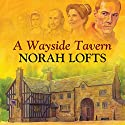 A Wayside Tavern Audiobook by Norah Lofts Narrated by Jonathan Keeble
