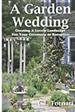 A Garden Wedding, C. L. Fornari, 0971822026