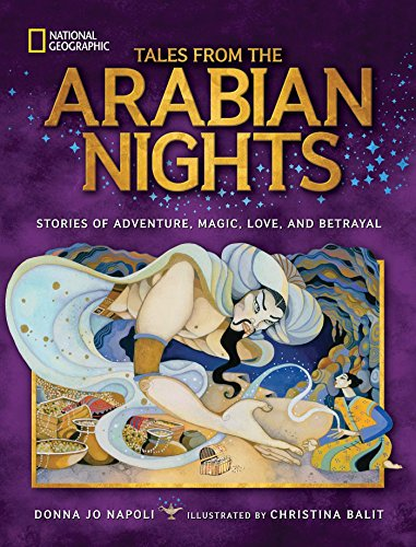 Tales From the Arabian Nights: Stories of Adventure, Magic, Love, and Betrayal by National Geographic Society