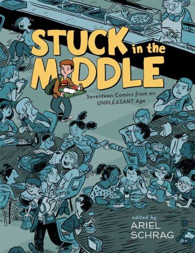 Stuck in the Middle: 17 Comics from an Unpleasant Age ebook