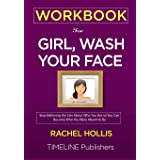 WORKBOOK For Girl, Wash Your Face: Stop Believing the Lies About Who You Are so You Can Become Who You Were Meant to Be Rache