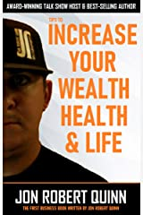 Tips to Increase Your Wealth, Health and Life Kindle Edition