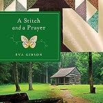 A Stitch and a Prayer   Eva Gibson