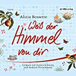 Weiß der Himmel von dir | Alicia Bessette