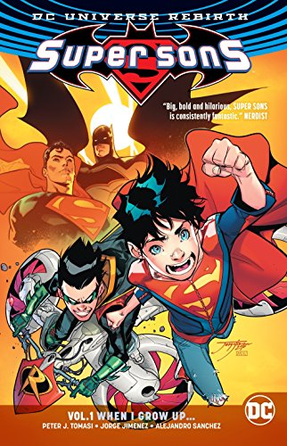 Super Sons Vol. 1: When I Grow Up (Rebirth) (Super Sons: Rebirth) ()