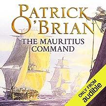 The Mauritius Command: Aubrey-Maturin Series, Book 4