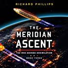 The Meridian Ascent: Rho Agenda Assimilation, Book 3 Audiobook by Richard Phillips Narrated by MacLeod Andrews