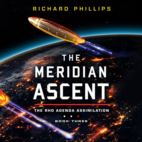 The Meridian Ascent: Rho Agenda Assimilation, Book 3 by Brilliance Audio