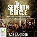 The Seventh Circle: My Seven Years of Hell in Afghanistan's Most Notorious Prison Audiobook by Robert Langdon Narrated by Nick Farnell